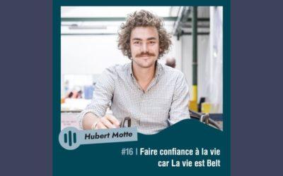 Hubert Motte : La vie est Belt